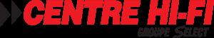 Centre Hi-Fi Groupe Select Ste-Agathe